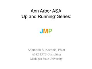 Ann Arbor ASA �Up and Running� Series: