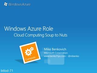Windows Azure Role Cloud Computing Soup to Nuts
