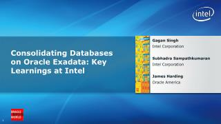 Consolidating Databases on Oracle Exadata: Key Learnings at  Intel