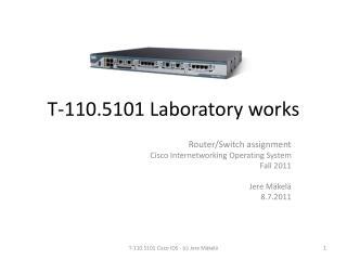 T-110.5101  Laboratory works