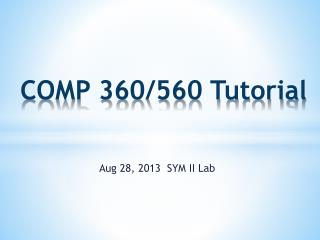 COMP 360/560 Tutorial
