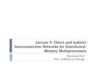 Lecture 5: Direct and Indirect Interconnection Networks for Distributed-Memory Multiprocessors