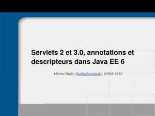 Servlets 2 et 3.0, annotations et descripteurs dans Java EE 6