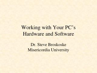 Working with Your PC's Hardware and Software