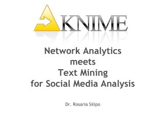 Network  Analytics  meets  Text  Mining  for Social Media Analysis