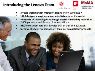 3 years working with Microsoft Engineers on Windows 7 1700 designers, engineers, and scientists around the world.