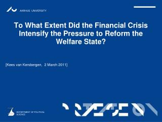 To What Extent Did the Financial Crisis Intensify the Pressure to Reform the Welfare State?