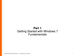 Part 1 Getting Started with Windows 7 Fundamentals