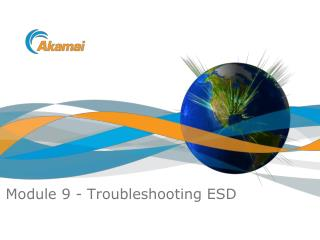 Module 9 - Troubleshooting ESD