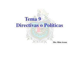 Tema 9 Directivas o Políticas