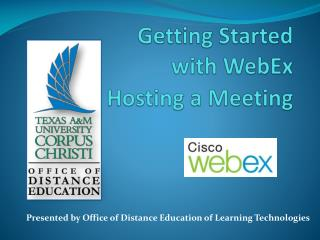 Getting Started  with WebEx Hosting a Meeting