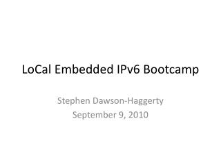 LoCal  Embedded IPv6  Bootcamp