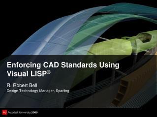 Enforcing CAD Standards Using  Visual LISP ®