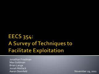 EECS 354: A Survey of Techniques to  Facilitate Exploitation