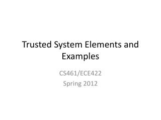 Trusted System Elements and Examples