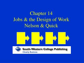chapter 14 jobs  the design of work nelson  quick