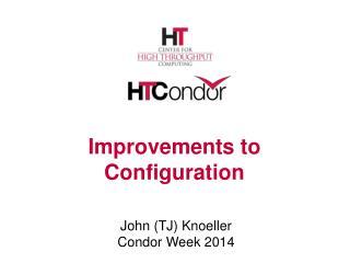 Improvements to Configuration