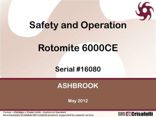 Safety and Operation  Rotomite  6000CE Serial #16080 ASHBROOK May 2012