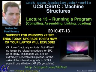 inst.eecs.berkeley.edu/~cs61c UCB CS61C : Machine Structures Lecture  13  – Running a  Program ( Compiling, Assembling,