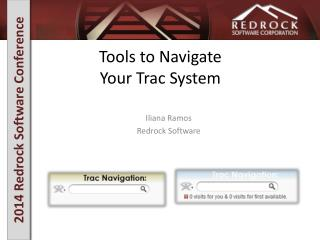 Tools to Navigate  Your Trac System
