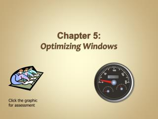 Chapter 5 : Optimizing Windows