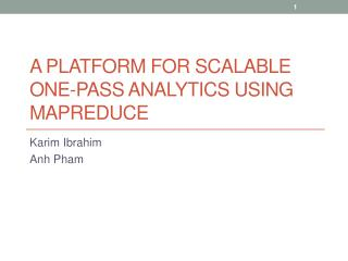 A Platform for Scalable One-pass Analytics using  MapReduce