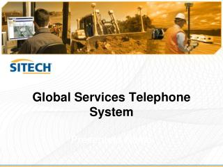 Global Services Telephone System