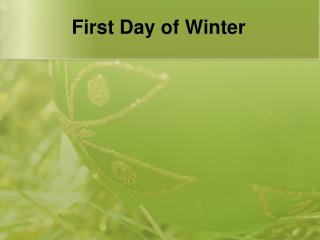 First Day of Winter
