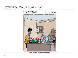 IST346:  Workstations