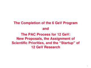 The Completion of the 6 GeV Program