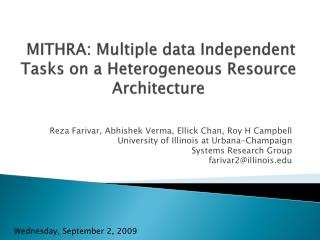 MITHRA: Multiple data Independent Tasks on a Heterogeneous Resource Architecture