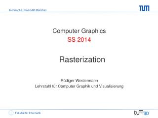 Computer Graphics SS  2014 Rasterization