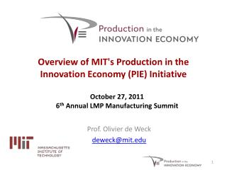 Overview of MIT's Production in the Innovation Economy (PIE) Initiative