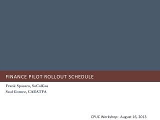 Finance Pilot Rollout Schedule