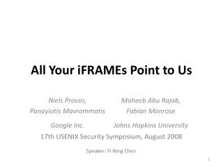 All Your  iFRAMEs  Point to  Us