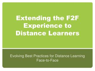 Extending the F2F Experience to Distance Learners