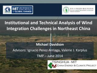 Institutional and Technical Analysis of Wind Integration Challenges in Northeast China