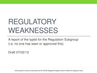 Regulatory weaknesses