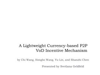A Lightweight Currency-based P2P  VoD  Incentive Mechanism