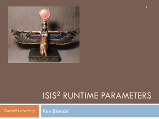 Isis 2  Runtime Parameters