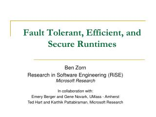 Fault Tolerant, Efficient, and  Secure Runtimes