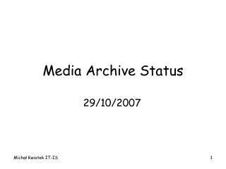 Media  Archive  Status