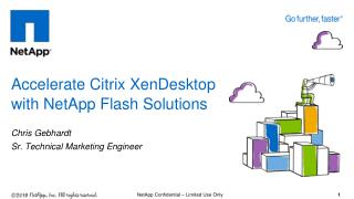 Accelerate  Citrix XenDesktop  with NetApp Flash  Solutions