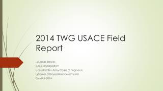 2014 TWG USACE Field Report