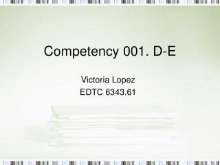 Competency 001. D-E