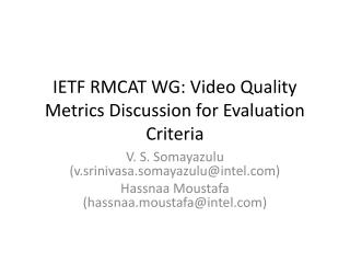 IETF RMCAT WG: Video Quality Metrics Discussion for Evaluation Criteria