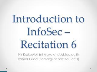 Introduction to InfoSec –  Recitation 6