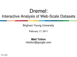 Brigham Young University February 17, 2011 Matt  Tolton mtolton@google.com