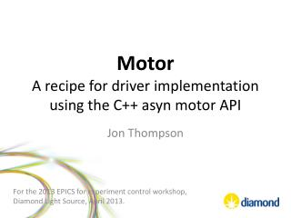 Motor A recipe for driver implementation using the C++  asyn  motor API