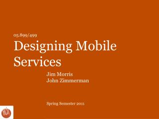 05.899/499 Designing Mobile  Services